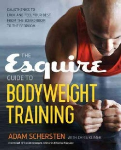 The Esquire Guide to Bodyweight Training: Calisthenics to Look and Feel Your Best from the Boardroom to the Bedroom (Paperback)