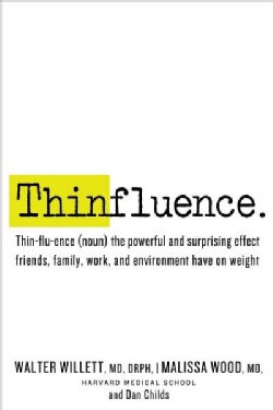 Thinfluence: Thin-flu-ence (Noun) the Powerful and Surprising Effect Friends, Family, Work, and Environment Have ... (Hardcover)