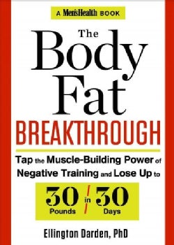 The Body Fat Breakthrough: Tap the Muscle-Building Power of Negative Training and Lose Up to 30 Pounds in 30 Days (Hardcover)