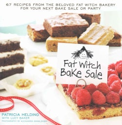 Fat Witch Bake Sale Cookbook: 67 Recipes from the Beloved Fat Witch Bakery for Your Next Bake Sale or Party (Hardcover)