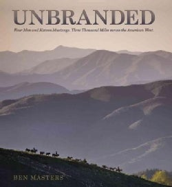 Unbranded: Four Men and Sixteen Mustangs, Three Thousand Miles Across the America West (Paperback)