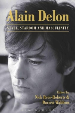 Alain Delon: Style, Stardom, and Masculinity (Hardcover)