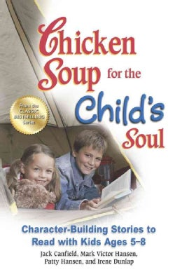 Chicken Soup for the Child's Soul: Character-Building Stories to Read With Kids Ages 5-8 (Paperback)