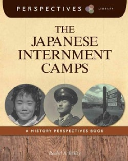 The Japanese Internment Camps: A History Perspectives Book (Paperback)