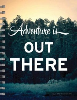Adventure is Out There 2016 17-Month Planner (Calendar)
