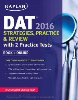 Kaplan DAT 2016: Strategies, Practice, and Review With 2 Practice Tests