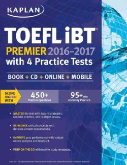 Kaplan TOEFL iBT Premier 2016-2017 With 4 Practice Tests: Includes Mobile Access