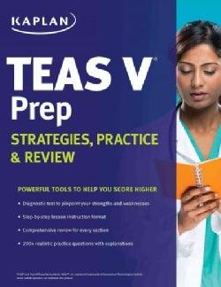 Kaplan TEAS-V Prep: Strategies, Practice, & Review (Paperback)