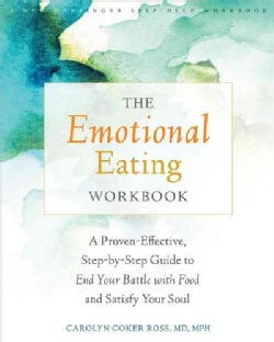 The Emotional Eating: A Proven-Effective, Step-by-Step Guide to End Your Battle With Food & Satisfy Your Soul (Paperback)
