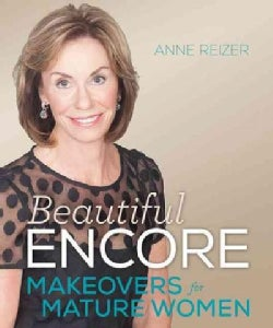 Beautiful Encore: Makeovers and Health for Mature Women (Paperback)