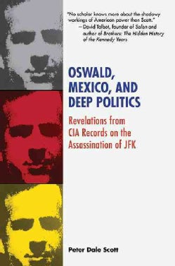 Oswald, Mexico, and Deep Politics: Revelations from CIA Records on the Assassination of JFK (Paperback)