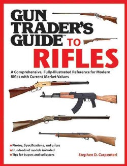 Gun Trader's Guide to Rifles: A Comprehensive, Fully Illustrated Reference for Modern Rifles With Current Market ... (Paperback)