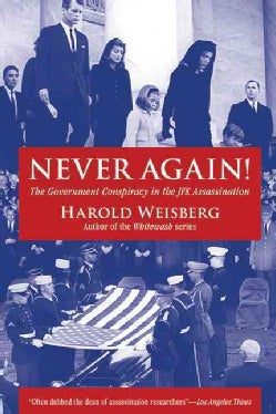 Never Again!: The Government Conspiracy in the JFK Assassination (Paperback)
