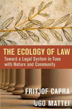 The Ecology of Law: Toward a Legal System in Tune With Nature and Community (Hardcover)