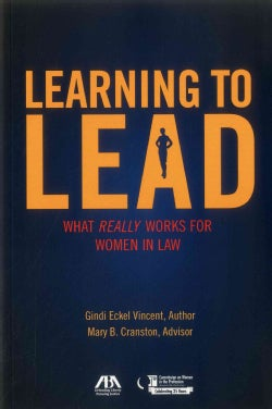 Learning to Lead: What Really Works for Women in Law (Paperback)