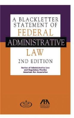 A Blackletter Statement of Federal Administrative Law (Paperback)