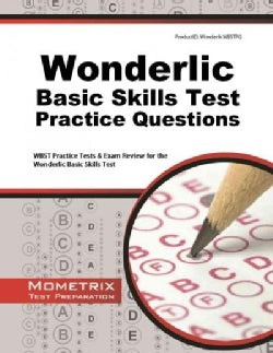 Wonderlic Basic Skills Test Practice Questions: Wbst Practice Tests and Exam Review for the Wonderlic Basic Skill... (Paperback)