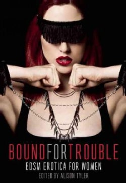 Bound for Trouble: BDSM Erotica for Women (Paperback)