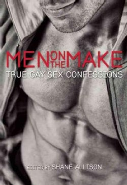 Men on the Make: True Gay Sex Confessions (Paperback)
