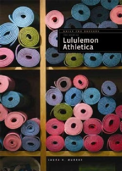 The Story of Lululemon Athletica (Paperback)