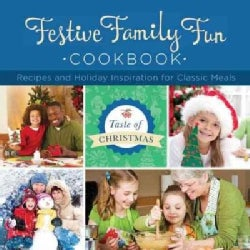Festive Family Fun Cookbook: Recipes and Holiday Inspiration (Paperback)