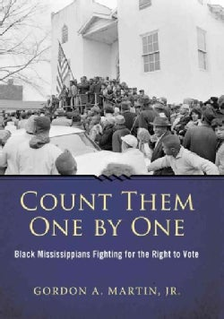 Count Them One by One: Black Mississippians Fighting for the Right to Vote (Paperback)