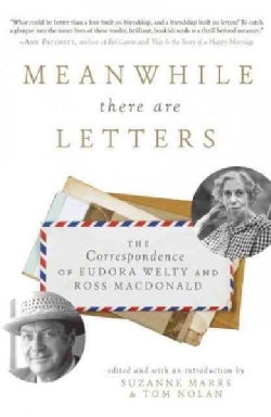 Meanwhile there are Letters: The Correspondence of Eudora Welty and Ross Macdonald (Hardcover)