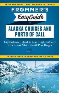 Frommer's EasyGuide to Alaskan Cruises and Ports of Call (Paperback)
