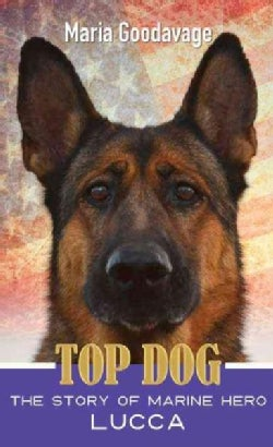 Top Dog: The Story of Marine Hero Lucca (Hardcover)