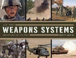 U.S. Army Weapons Systems 2014-2015 (Paperback)