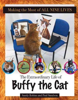 Making the Most of All Nine Lives: The Extraordinary Life of Buffy the Cat (Hardcover)