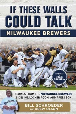 Milwaukee Brewers: Stories from the Milwaukee Brewers Dugout, Locker Room, and Press Box (Paperback)