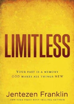 Limitless: Your Past Is a Memory: God Makes All Things New (Paperback)