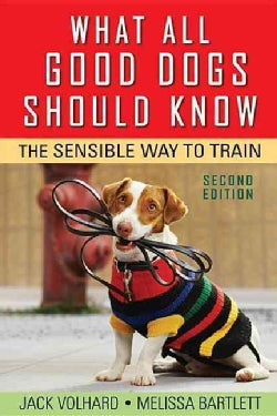 What All Good Dogs Should Know: The Sensible Way to Train (Hardcover)