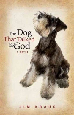 The Dog That Talked to God (Hardcover)
