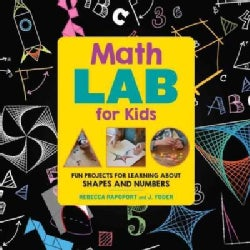 Math Lab for Kids: Fun Projects for Learning About Shapes and Numbers (Paperback)