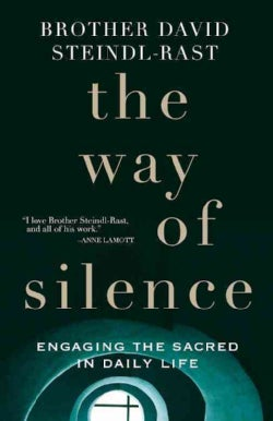 The Way of Silence: Engaging the Sacred in Daily Life (Hardcover)