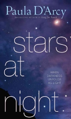 Stars at Night: When Darkness Unfolds As Light (Hardcover)