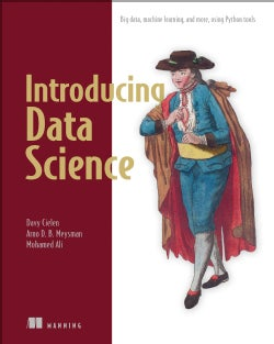 Introducing Data Science: Big Data, Machine Learning, and More, Using Python Tools (Paperback)