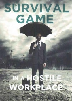 The Survival Game in a Hostile Workplace (Paperback)