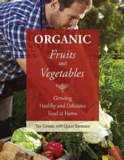 Organic Fruits and Vegetables: Growing Healthy and Delicious Food at Home (Paperback)