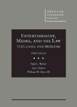 Entertainment, Media, and the Law: Text, Cases, and Problems (Hardcover)