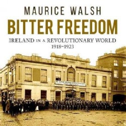 Bitter Freedom: Ireland in a Revolutionary World (CD-Audio)