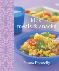 Kids' Meals & Snacks (Hardcover)