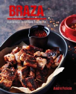 Braza: Authentic Brazilian Barbecue (Hardcover)