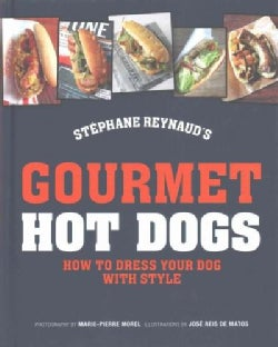 Gourmet Hot Dogs: How to Dress Your Dog With Style (Hardcover)
