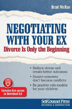 Negotiating With Your Ex: Divorce Is Only the Beginning (Paperback)
