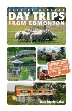 Best of Alberta Day Trips from Edmonton (Paperback)