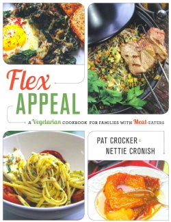 Flex Appeal: A Vegetarian Cookbook for Families With Meat-Eaters (Paperback)