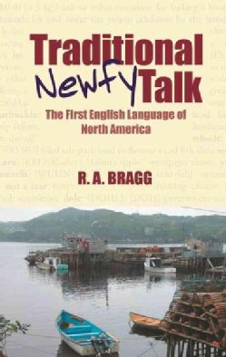 Traditional Newfy Talk: The First English Language of North America (Paperback)